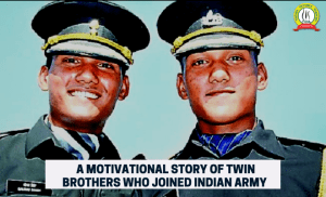 A Motivational Story Of Two Twin Brothers Who Joined Indian Army