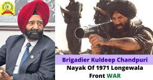 Brigadier Kuldeep Chandpuri Nayak Of 1971 Longewala Front War