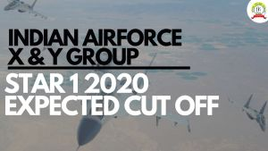 Air Force X & Y | Star 1 2020 Expected Cut Off