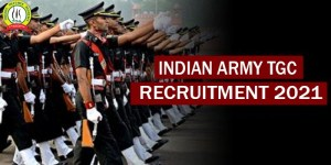 Indian Army TGC Recruitment 2021 : Check Out Details For TGC-133