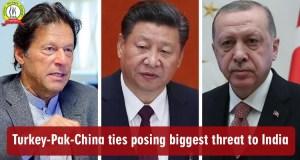 Turkey-Pak-China Ties Posing Biggest Threat To India