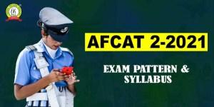 AFCAT 2 2021 Exam Pattern & Syllabus