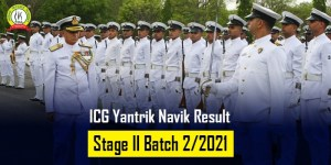 Indian Coast Guard Yantrik Navik Result – Stage II Batch 2/2021