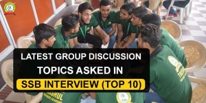Latest Group Discussion Topics Asked In SSB Interview (Top 10)