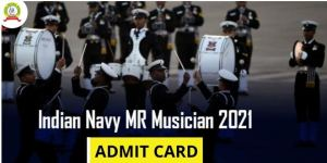 Navy MR Musician Admit Card 2021 Released : Check Full Exam Details