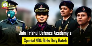 Join Trishul Defence Academy's (TDA) Special NDA Girls Only Batch