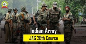 Indian Army JAG 28 Course (Short Notice) 2022