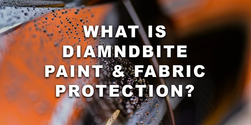 Diamondbrite paint and fabric protection guide