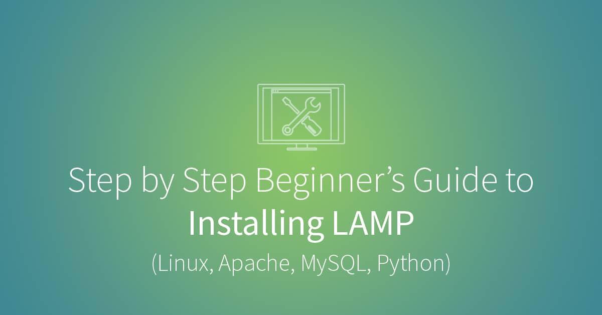 A Step by Step Guide to Install LAMP (Linux, Apache, MySQL, Python