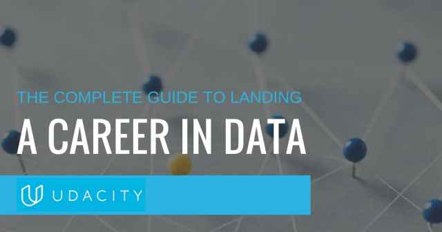 the complete guide to landing a career in data