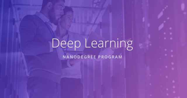 Udacity - Deep Learning Nanodegree program