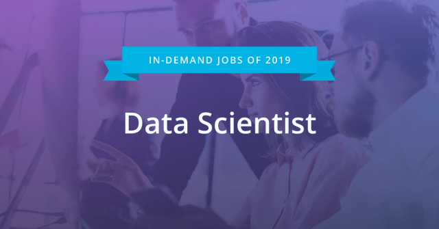 Most In-Demand Jobs of 2019 #5 - Data Scientist