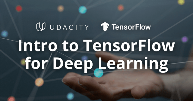 Google and Udacity Intro to TensorFlow for Deep Learning course