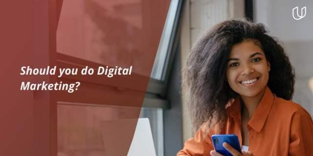 Reasons to buy into digital marketing