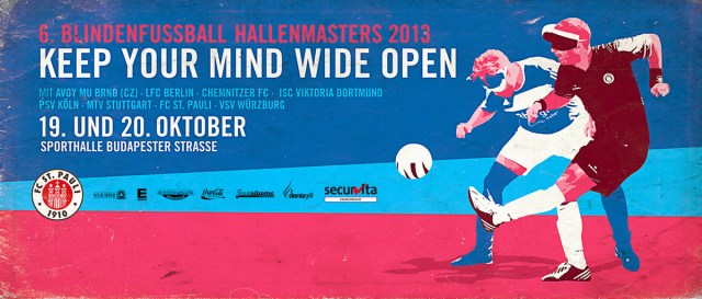 "Blindenfussball Hallenmasters: ""Keep your mind wide Open"", 19.&20.Oktober, Hamburg, Budapester-Straße"