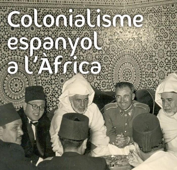 El colonialisme espanyol a l'Àfrica