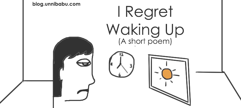 i regret waking up a short poem pessimist