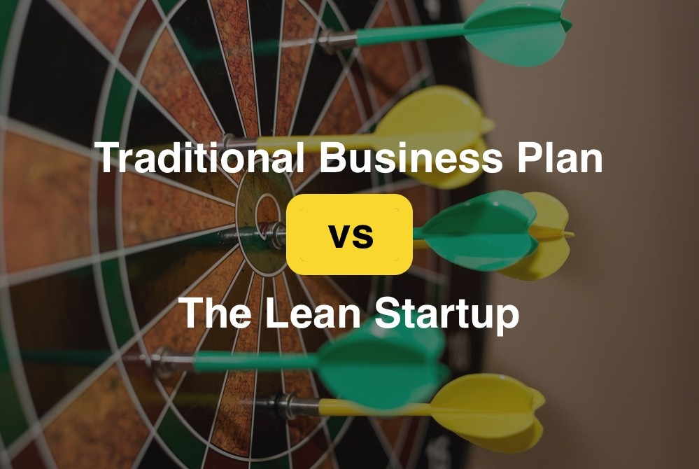 Traditional Business Plan vs The Lean Startup. darts