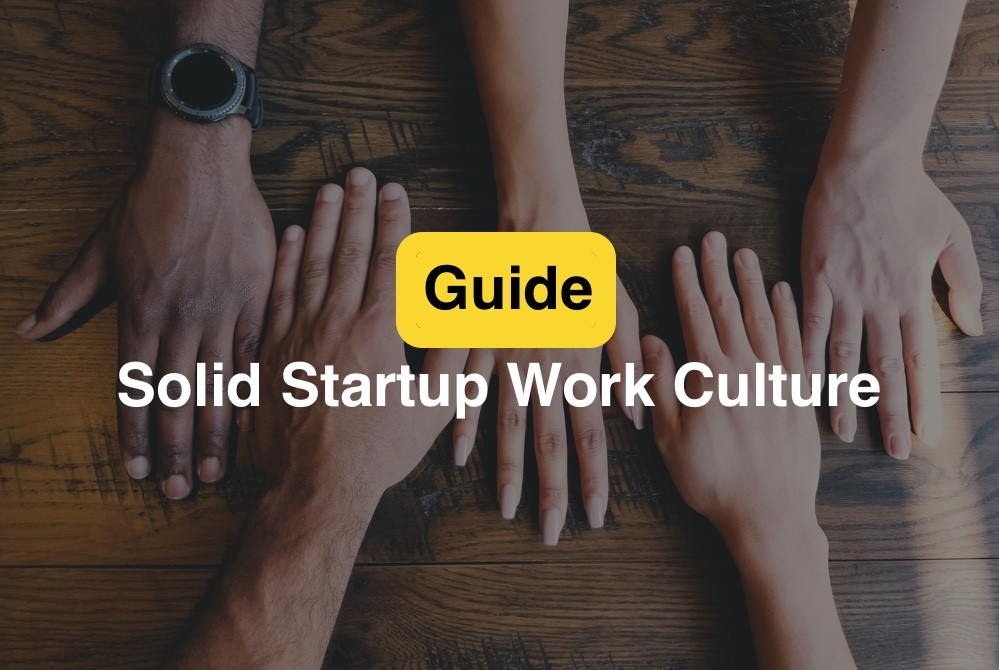 Solid Startup Work Culture - Guide