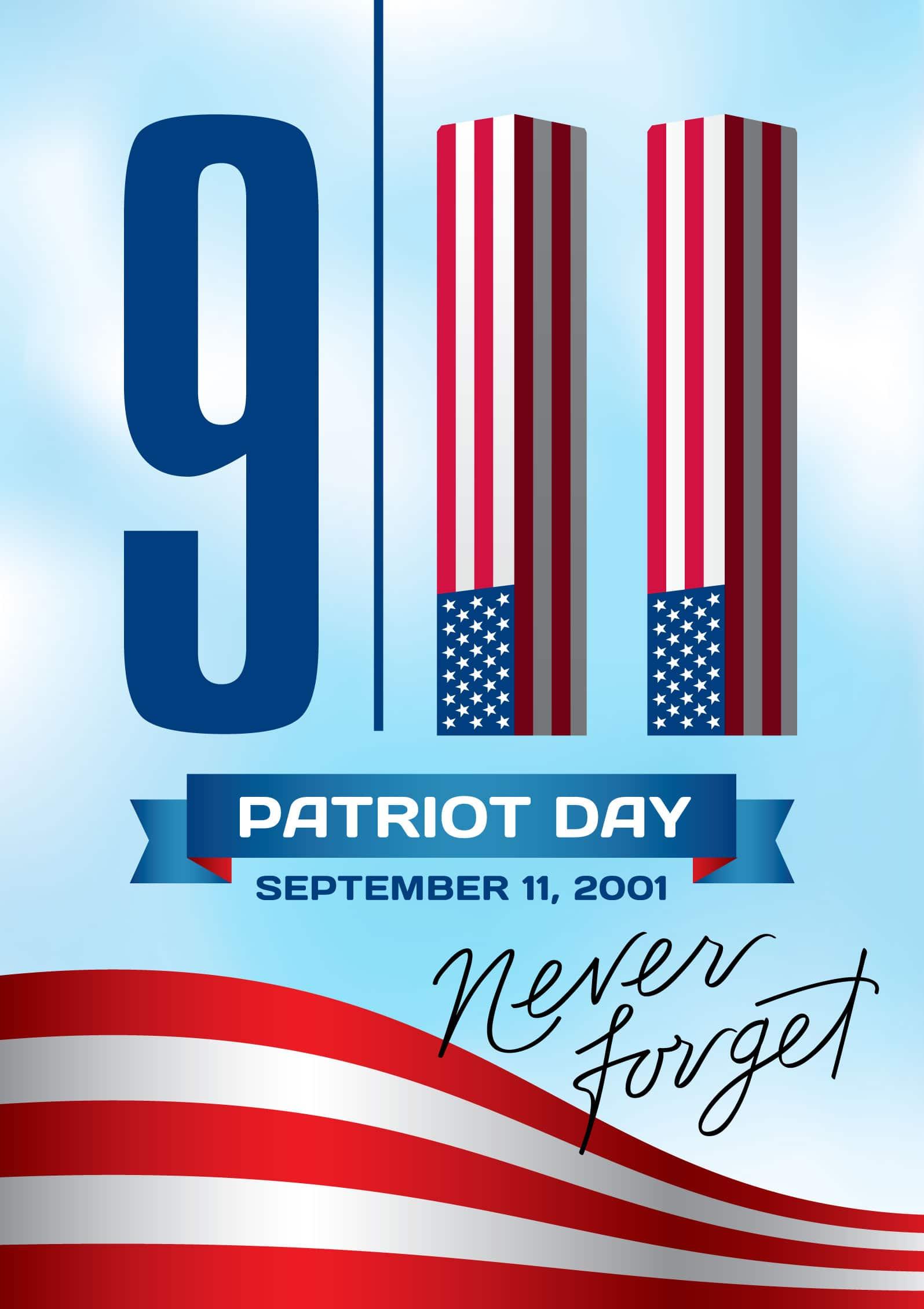Patriot Day September 11, 2001 Never Forget
