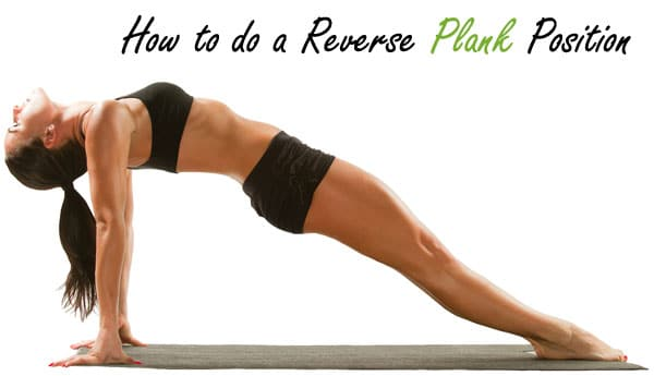 How to do a Reverse Plank Pose