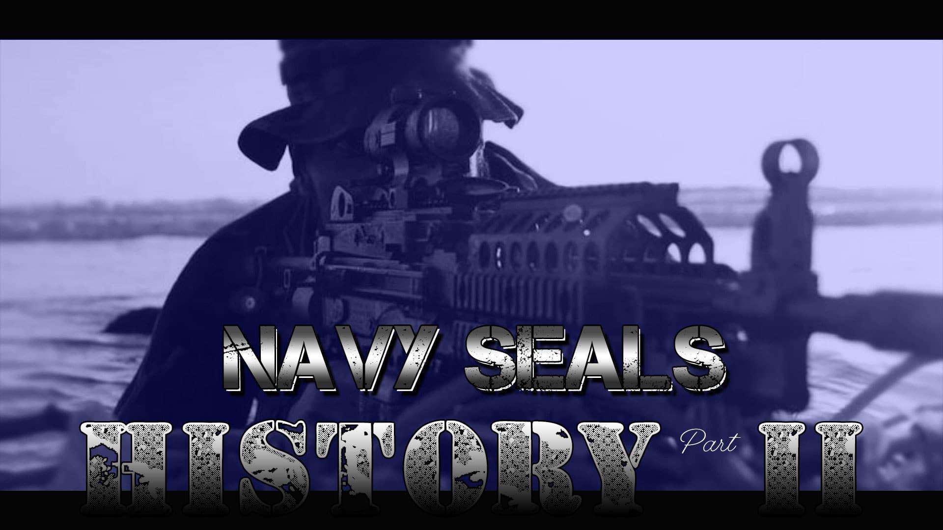 U.S. Navy Seals History - Part Two