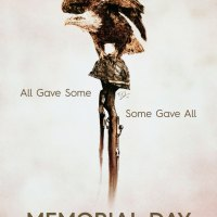 """MEMORIAL DAY """"All Gave Some, Some Gave All"""""""
