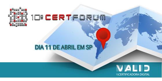 Certforum traz novidades da certificação digital no Brasil