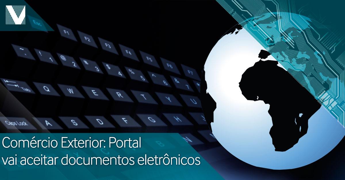 20141223+comercio+exterior+portal+vai+aceitar+documentos+eletronicos+Facebook+Valid
