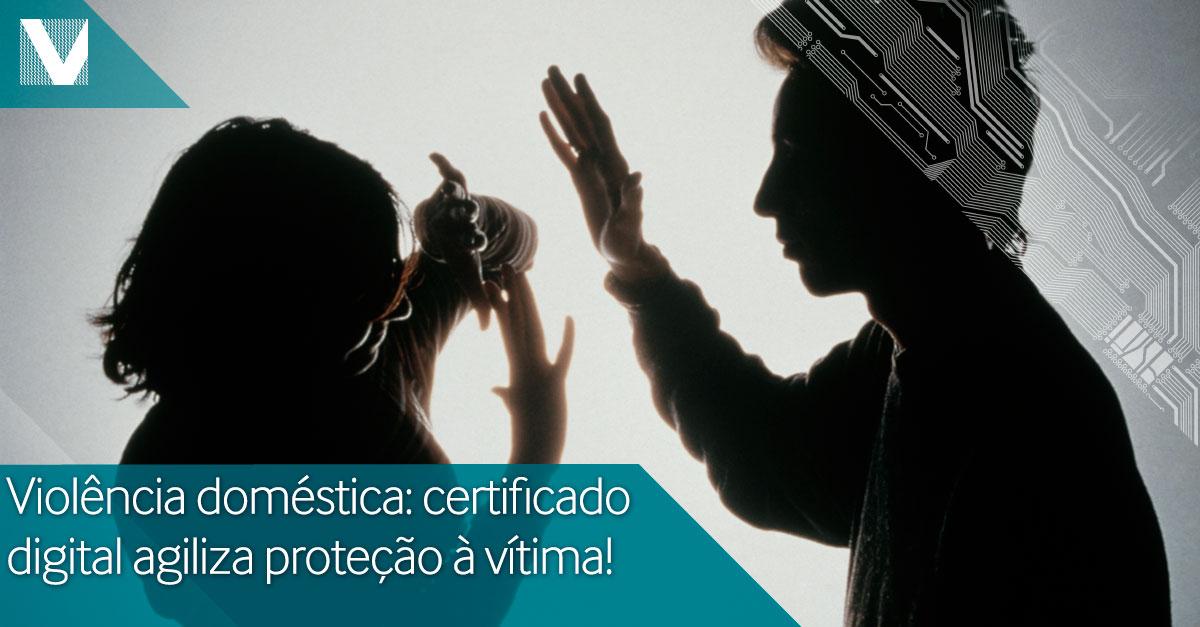 20150218+violencia+domestica+certificado+digital+agiliza+protecao+a+vitima+Facebook+Valid