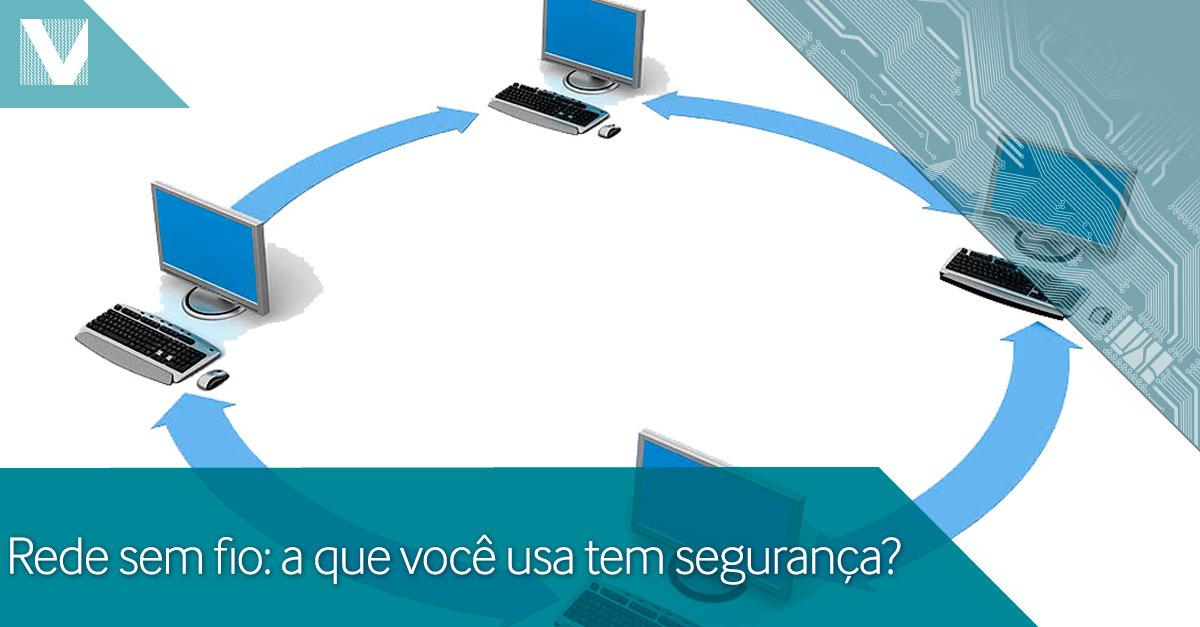 20150225+rede+sem+fio+a+que+voce+usa+tem+seguranca+Facebook+Valid
