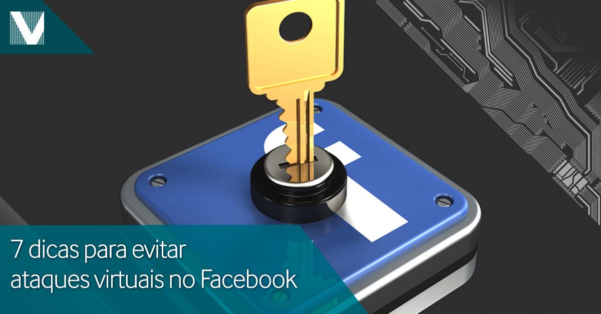 20150622+7+dicas+para+evitar+ataques+virtuais+no+Facebook+Valid