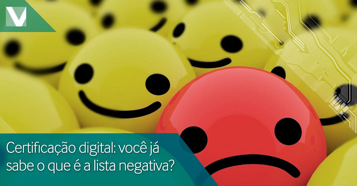 20150702+Certificado+digital+voce+ja+sabe+o+que+e+lista+negativa+Facebook+Valid