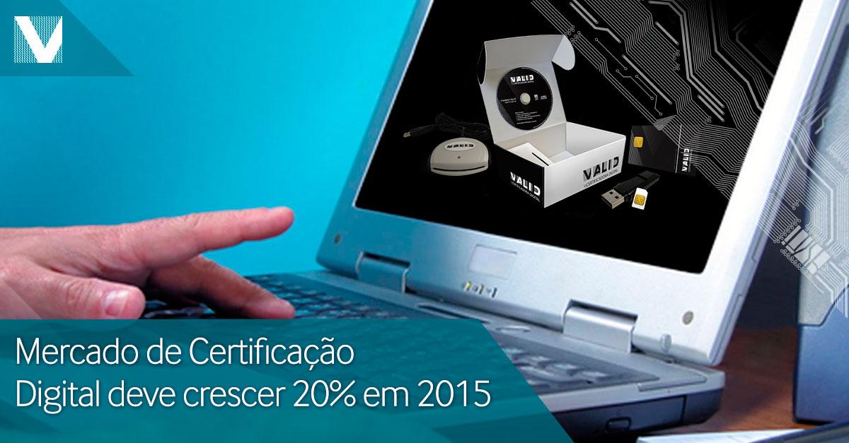 20150706+mercado+de+certificacao+digital-+deve+crescer+ate+20+porcento+em2015+Facebook+Valid