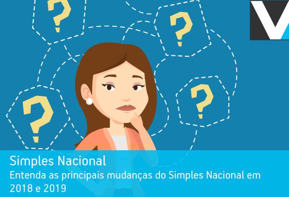 Entenda as principais mudanças do Simples Nacional em 2018 e 2019