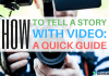 how to tell a story with video \