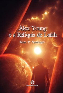 ALEX_YOUNG_E_A_RELIQUIA_DE_LATITH