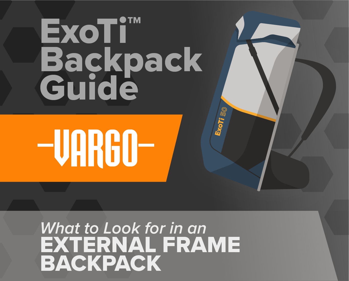 1716050c8f What to Look for in an External Frame Backpack - Vargo Blog