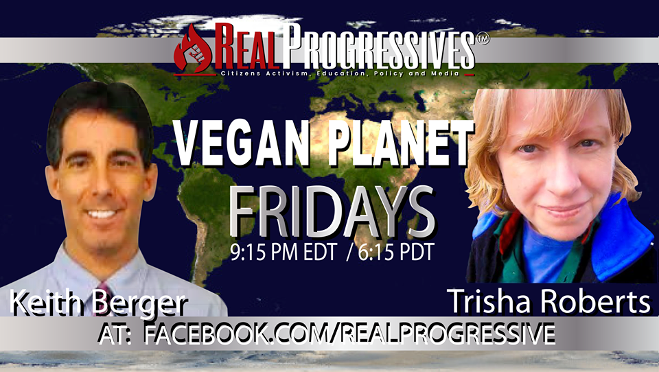 Vegan Planet Fridays Real Progressives 001