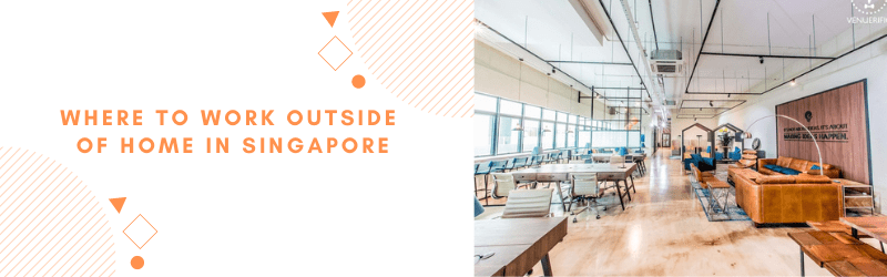 where to work outside of home in singapore
