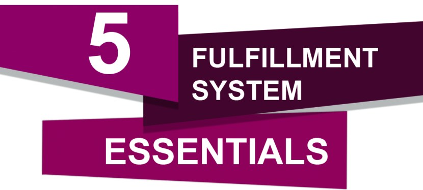 5 Fulfillment System Essentials: Infographic