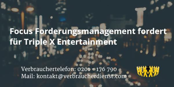 Beitragsbild: Focus Forderungsmanagement fordert für Triple X Entertainment