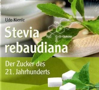 Statt Zucker – Stevia – süßer Genuss ohne Reue: Süßen mit Stevia auch in Europa bald erlaubt?