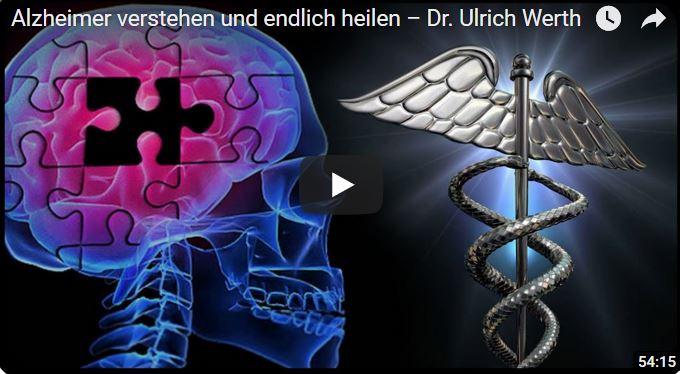 Alzheimer verstehen und endlich heilen – Dr. Ulrich Werth