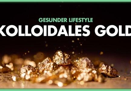 Kolloidales Gold – der Hightech-Nachfahre eines der ältesten Heilmittel der Welt