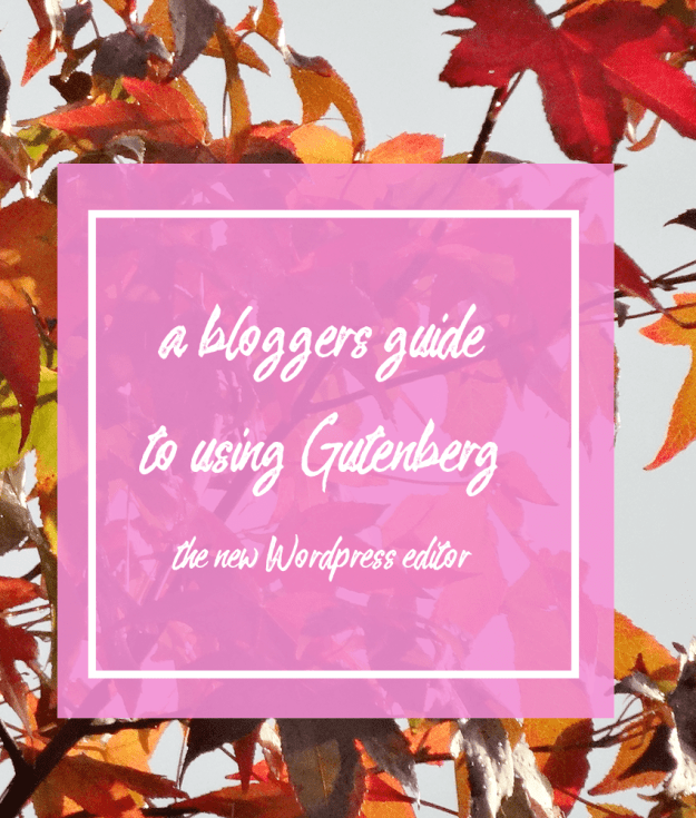 a bloggers guide to using Gutenberg, the new WordPress editor