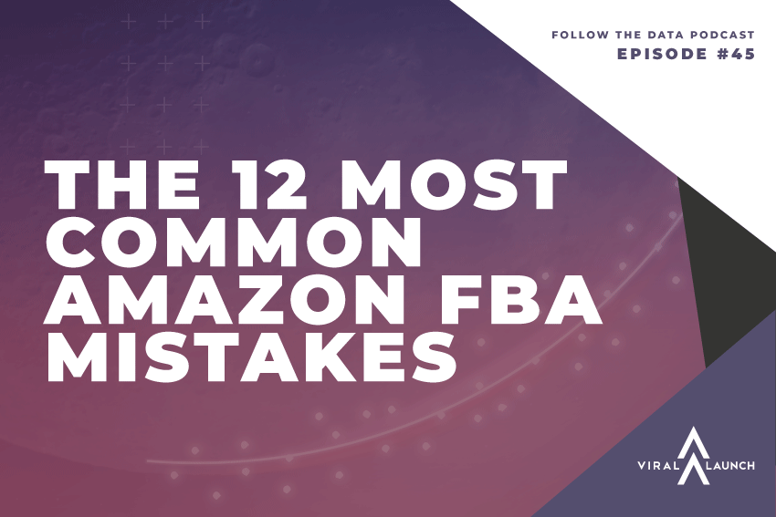 The 12 Most Common Amazon FBA Mistakes: What They Are And How To Avoid Them