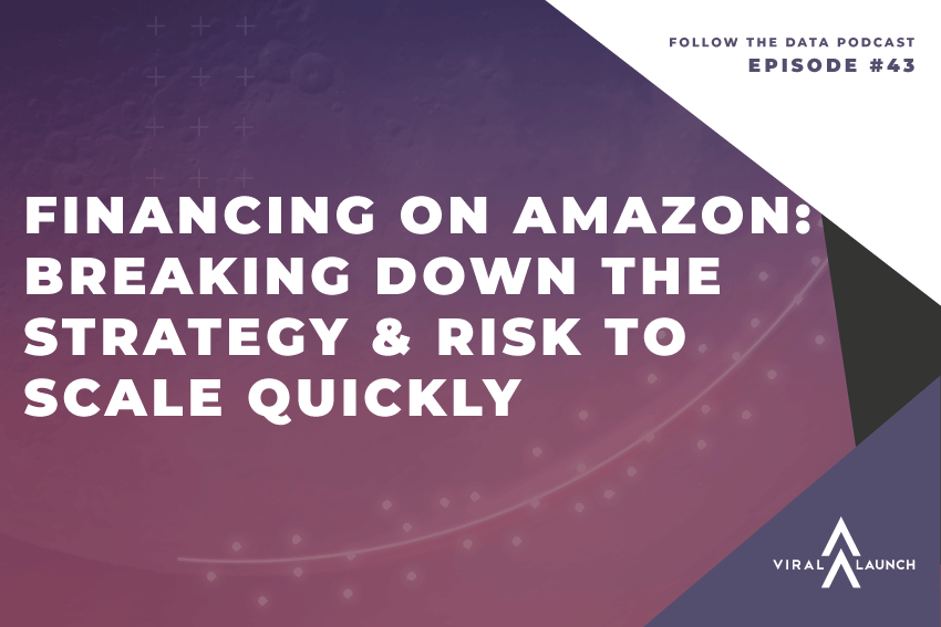Financing on Amazon: Breaking Down The Strategy & Risk To Scale Quickly