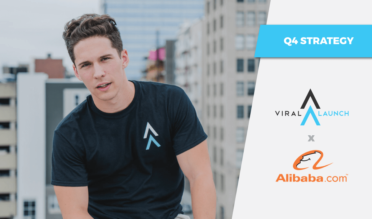 Q4 Selling Strategy: Viral Launch & Alibaba.com