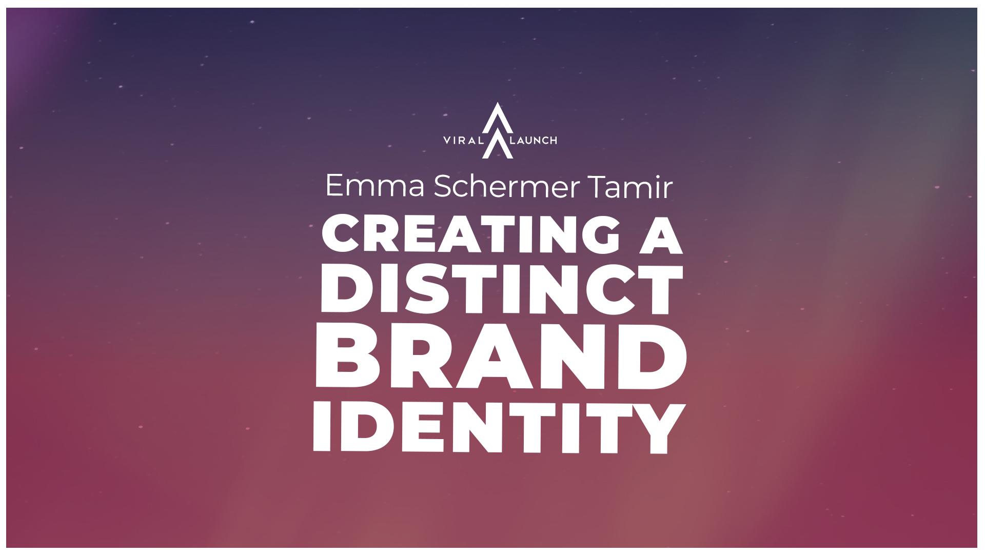 creating a distinct brand identity with emma schermer tamir